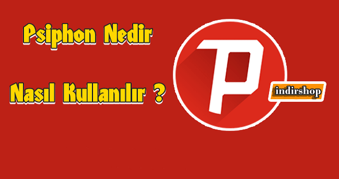 Psiphon Nedir Nasıl Kullanılır?