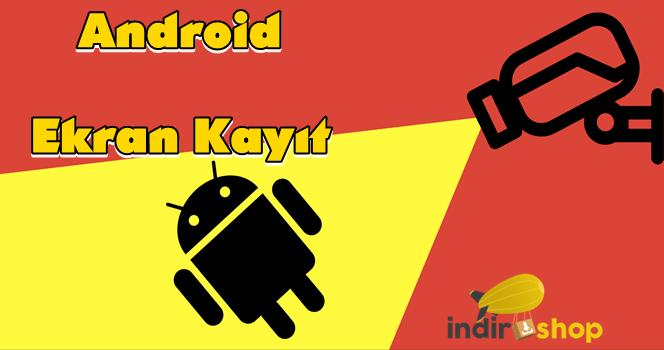 Android Ekran Videosu Çekme Programları
