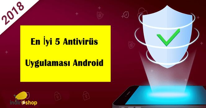 Android En iyi 5 Antivirüs Uygulaması