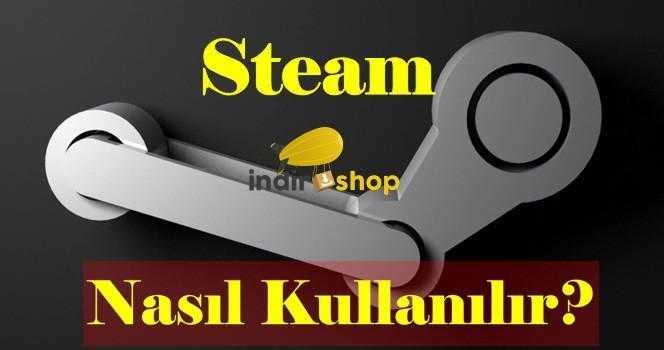 Steam Nedir Nasıl Kullanılır?