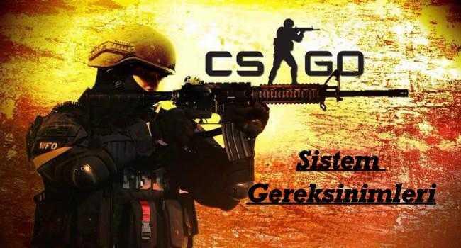 CS GO Sistem Gereksinimleri