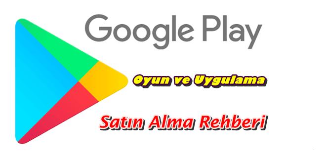 Google Play'da Oyun Satın Alırken Nelere Dikkat Edilmeli
