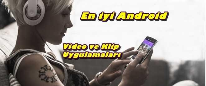 En İyi Android Video düzenleme ve Klip Yapma Programları