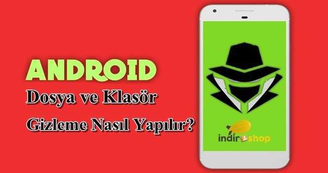 Android Telefonlarda Dosya Gizleme