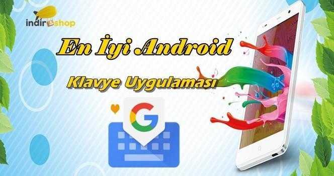 Android İçin Gboard Klavye İncelemesi