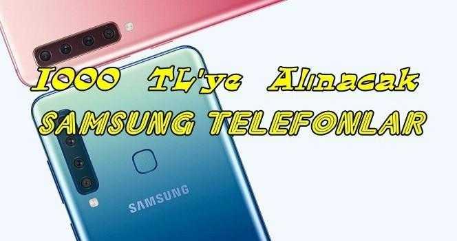 1000 TL'ye kadar alınacak en iyi Samsung telefonlar