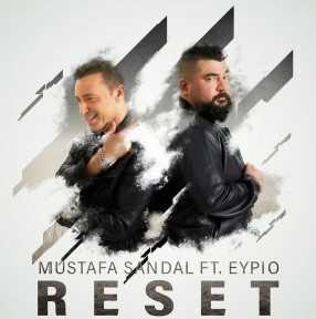 Mustafa Sandal – Reset ft Eypio