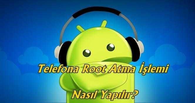 Android Root Atma Nasıl Yapılır?