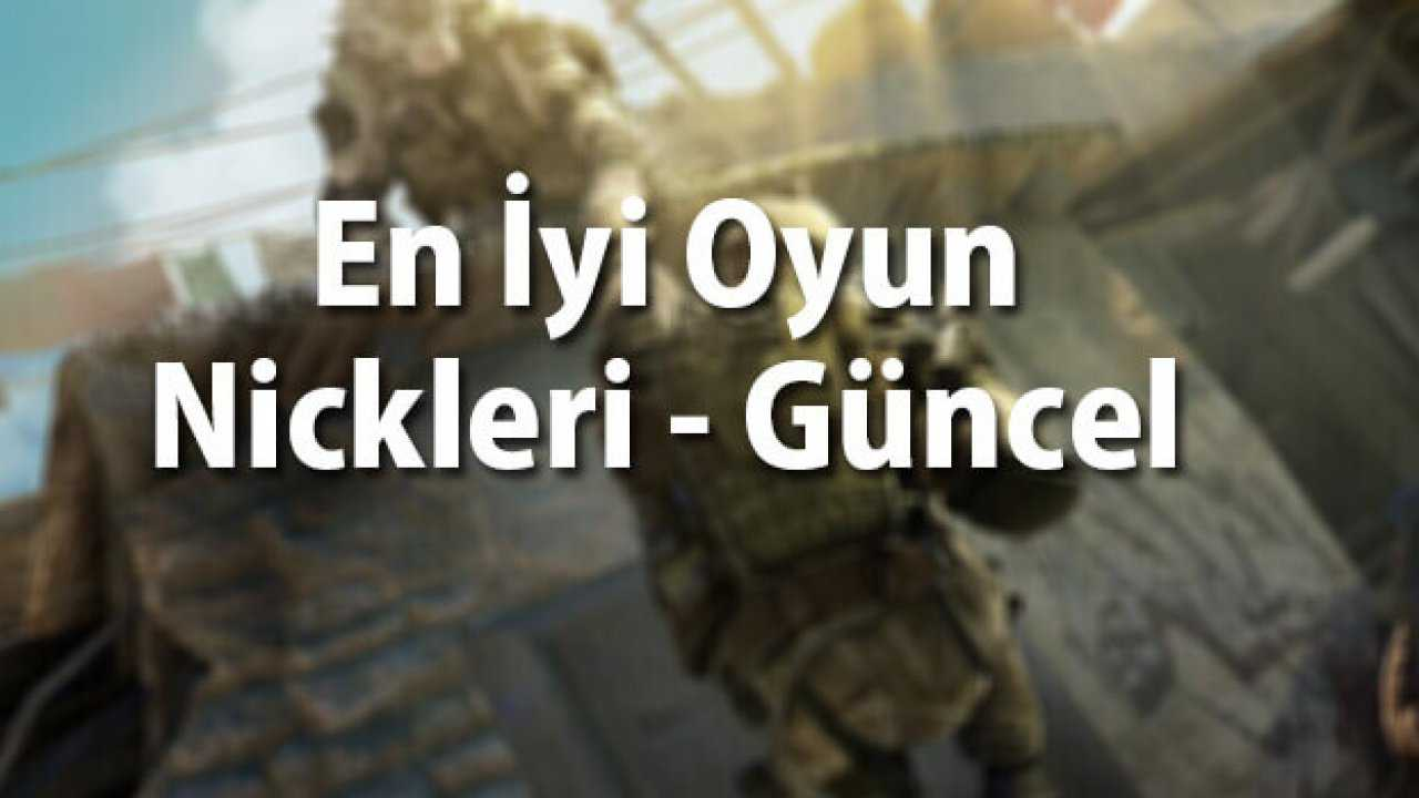 En İyi Oyun Nickleri 2020 (Şekilli, Türk,Pubg, Zula, Lol)
